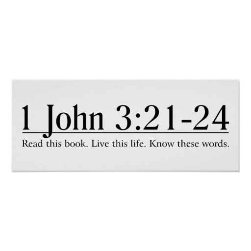 Read the Bible 1 John 3:21-24 Poster