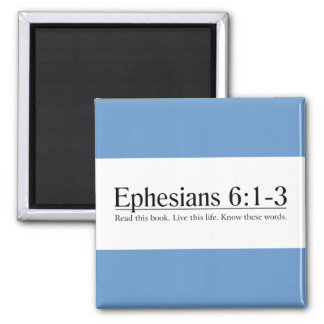 Read the Bible Ephesians 6 1-3 Refrigerator Magnets