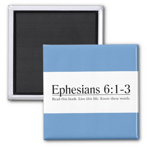 Read the Bible Ephesians 6:1-3 Refrigerator Magnets