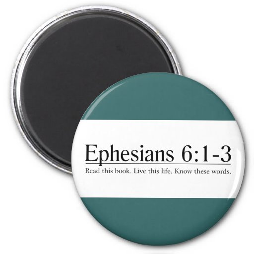 Read the Bible Ephesians 6:1-3 Refrigerator Magnet