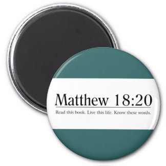 Read the Bible Matthew 18:20 2 Inch Round Magnet