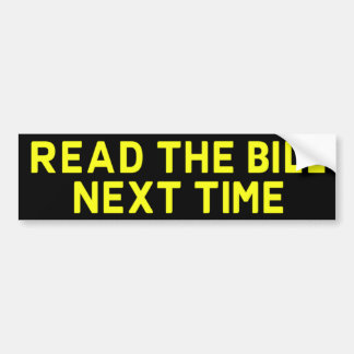 Read The Bill Next Time Bumpersticker Bumper Sticker