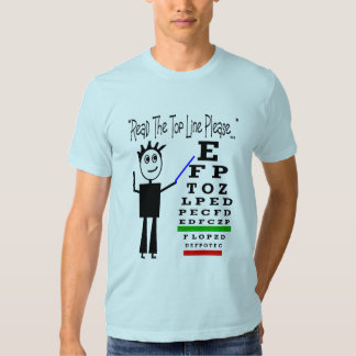 """Read the top line please""--Eye Chart Design Tshirt"