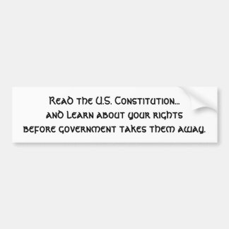 Read the U.S. Constitution...and learn about yo... Bumper Sticker