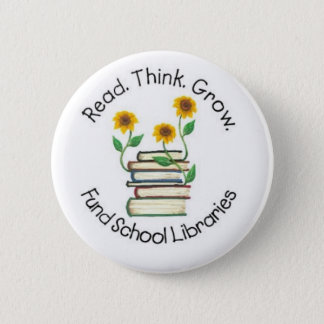 Read Think Grow - Fund School Libraries (Wallace1) 2 Inch Round Button
