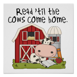 Read 'til The Cows Come Home Poster