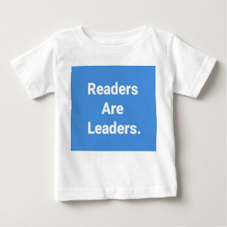 Readers Are Leaders Baby T-Shirt