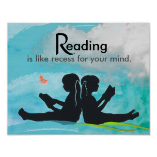 Reading Is Like Recess For Your Mind Poster