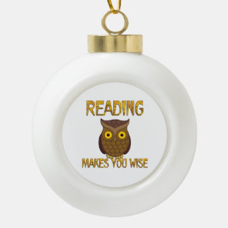 Reading Makes You Wise Ceramic Ball Ornament