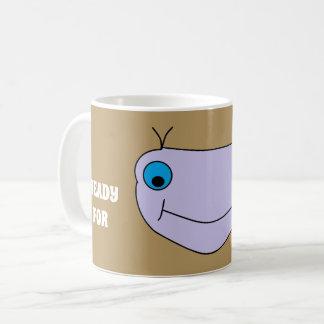 READY FOR COFFEE Cute Smiley Happy Monster Coffee Mug