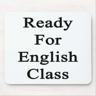 Ready For English Class Mouse Pad