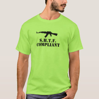 Ready for SHTF?  Are you ready for TEOTWAWKI? T-Shirt