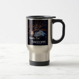 """Ready For TAKEOFF!"" Travel mug"