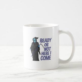 Ready Or Not Coffee Mug