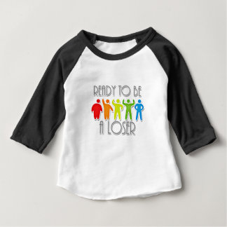Ready to be a Loser Baby T-Shirt