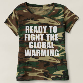 """""""Ready to fight the global warming"""" woman's shirt"""