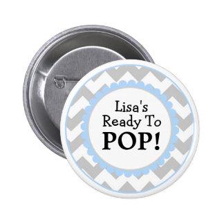 Ready to Pop Button, Chevron Baby Shower 2 Inch Round Button