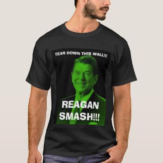 reagan_smash, TEAR DOWN THIS WALL!!!, REAGAN SM... T-Shirt