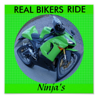 REAL BIKERS RIDE NINJA'S POSTER