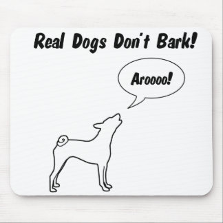 Real Dogs Don't Bark! Mouse Pad