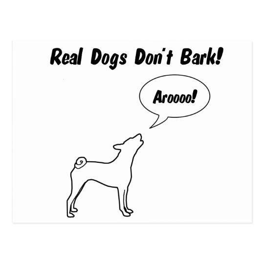 Real Dogs Don't Bark, They Arooo! Postcard
