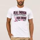 Real Enough BREAST CANCER T-Shirts (Grandma)