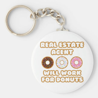 Real Estate Agent .. Will Work For Donuts Keychain