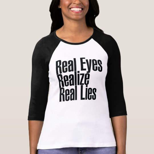 Real Eyes Realize Real Eyes T-Shirt
