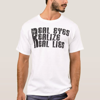 Real Eyes Realize Real Lies - Light Shirt