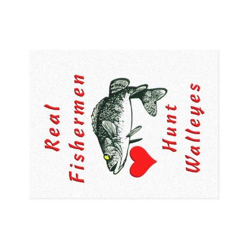 Real Fishermen Hunt Walleyes Gallery Wrap Canvas