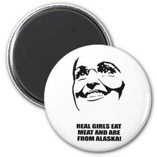 REAL GIRLS EAT MEAT AND ARE FROM ALASKA 2 INCH ROUND MAGNET