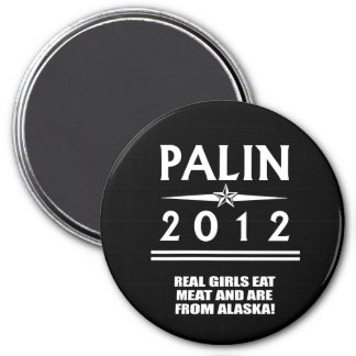 REAL GIRLS EAT MEAT AND ARE FROM ALASKA 3 INCH ROUND MAGNET