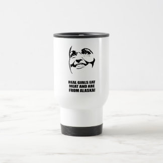 REAL GIRLS EAT MEAT AND ARE FROM ALASKA STAINLESS STEEL TRAVEL MUG