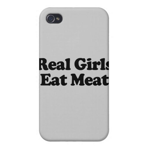 Real Girls Eat Meat .png Cover For iPhone 4