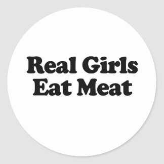 Real Girls Eat Meat .png Round Sticker
