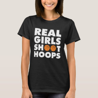 Real Girls Shoot Hoops Basketball T-Shirt