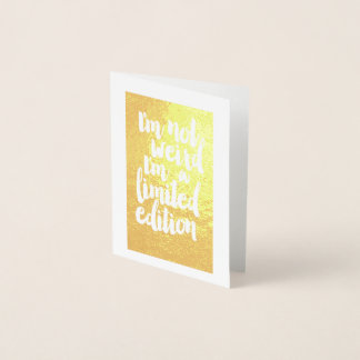 "real gold foil limited edition ""im not weird"" card"