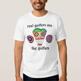 real golfers are disc golfers shirts