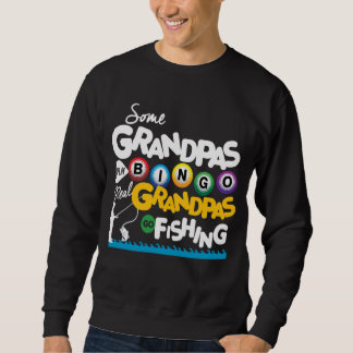 Real Grandpas Go fishing Sweatshirt