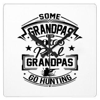 Real Grandpas Go Hunting Square Wall Clock