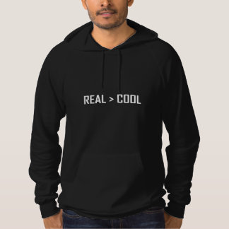 Real Greater Than Cool Hoodie