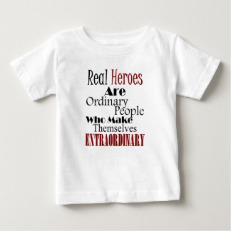 Real Heroes Extraordinary People Baby T-Shirt