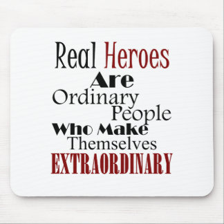 Real Heroes Extraordinary People Mouse Pad