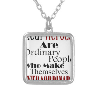 Real Heroes Extraordinary People Silver Plated Necklace