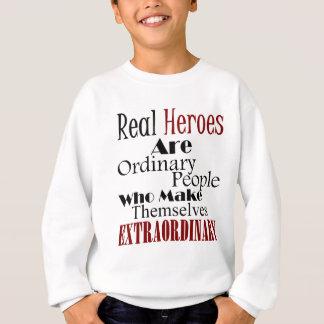Real Heroes Extraordinary People Sweatshirt