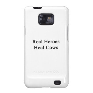 Real Heroes Heal Cows Samsung Galaxy SII Cases