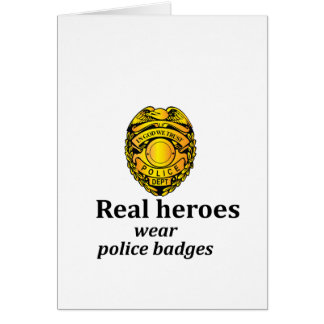 Real heroes wear police badges card