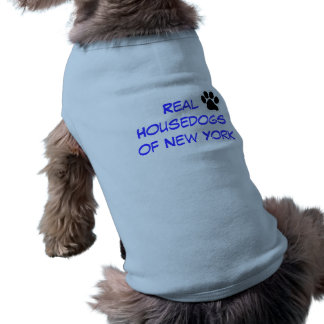 Real Housedogs Dog T Shirt