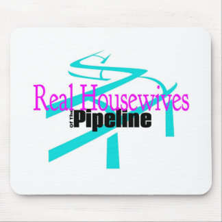 Real Housewives of the Pipeline Mouse Pad