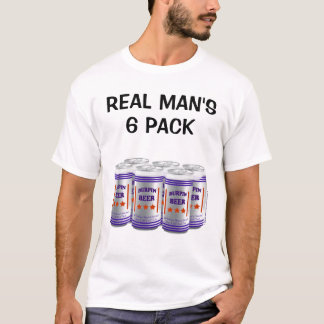 REAL MAN'S 6 PACK T-Shirt